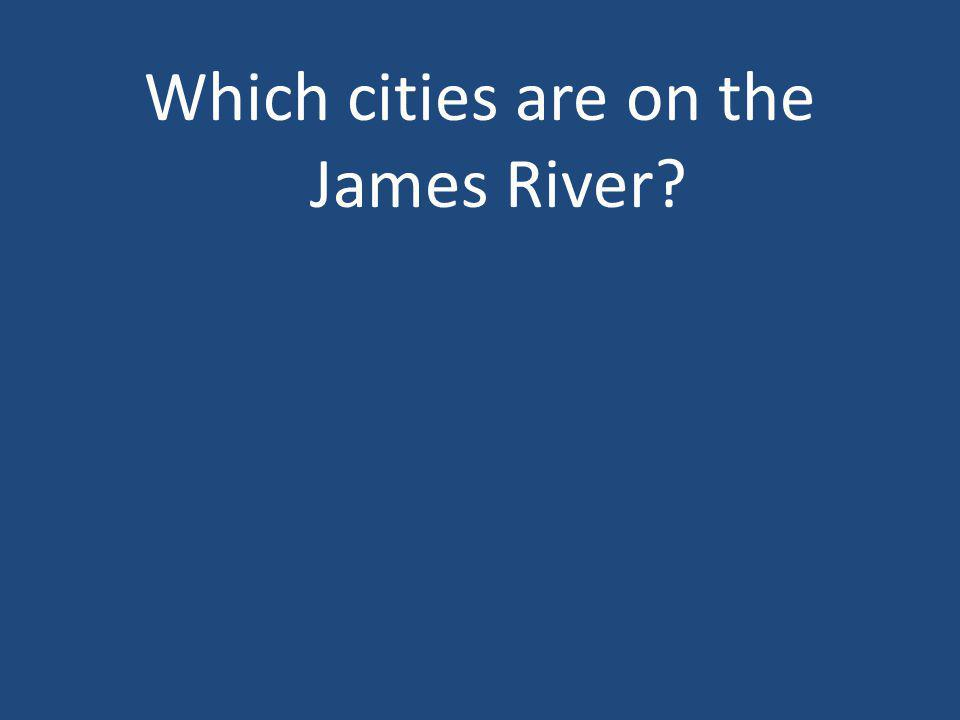 Which cities are on the James River