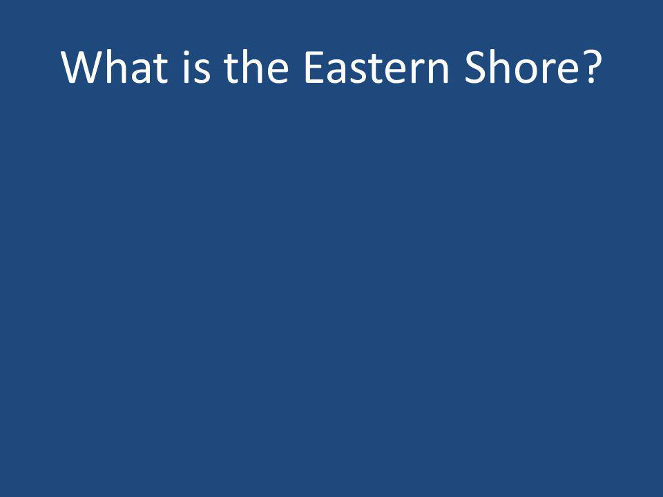What is the Eastern Shore