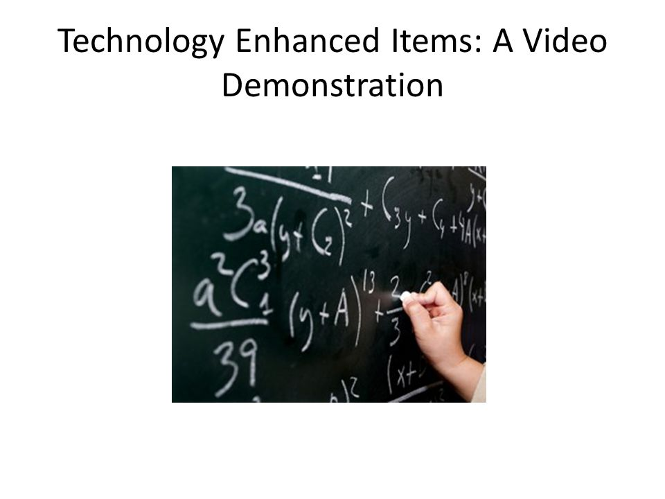 Technology Enhanced Items: A Video Demonstration