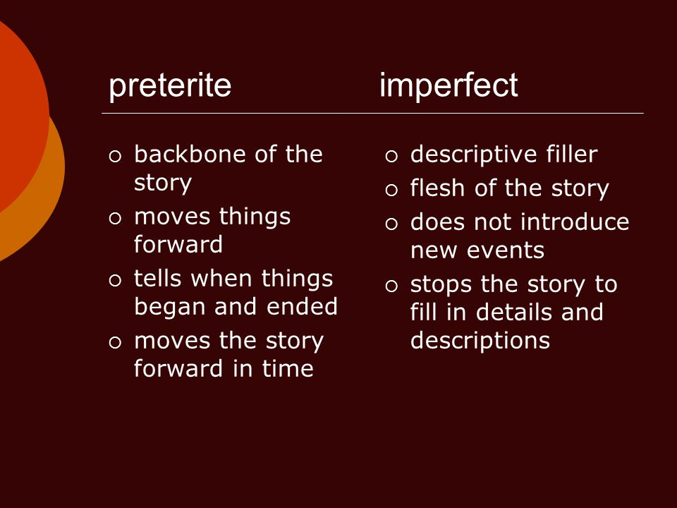 preterite imperfect backbone of the story moves things forward