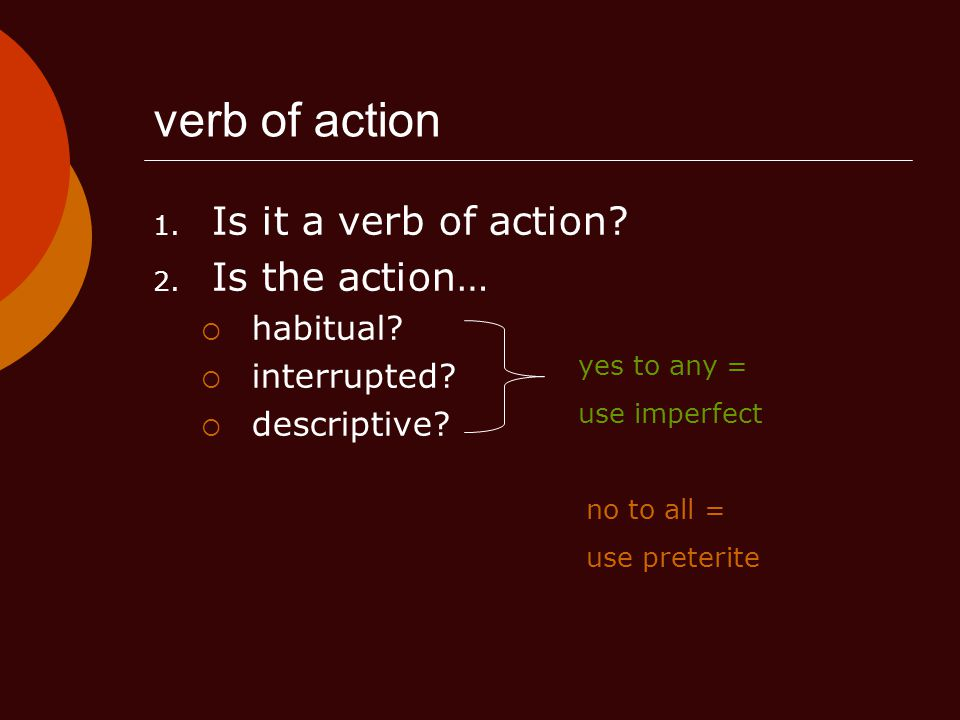 verb of action Is it a verb of action Is the action… habitual