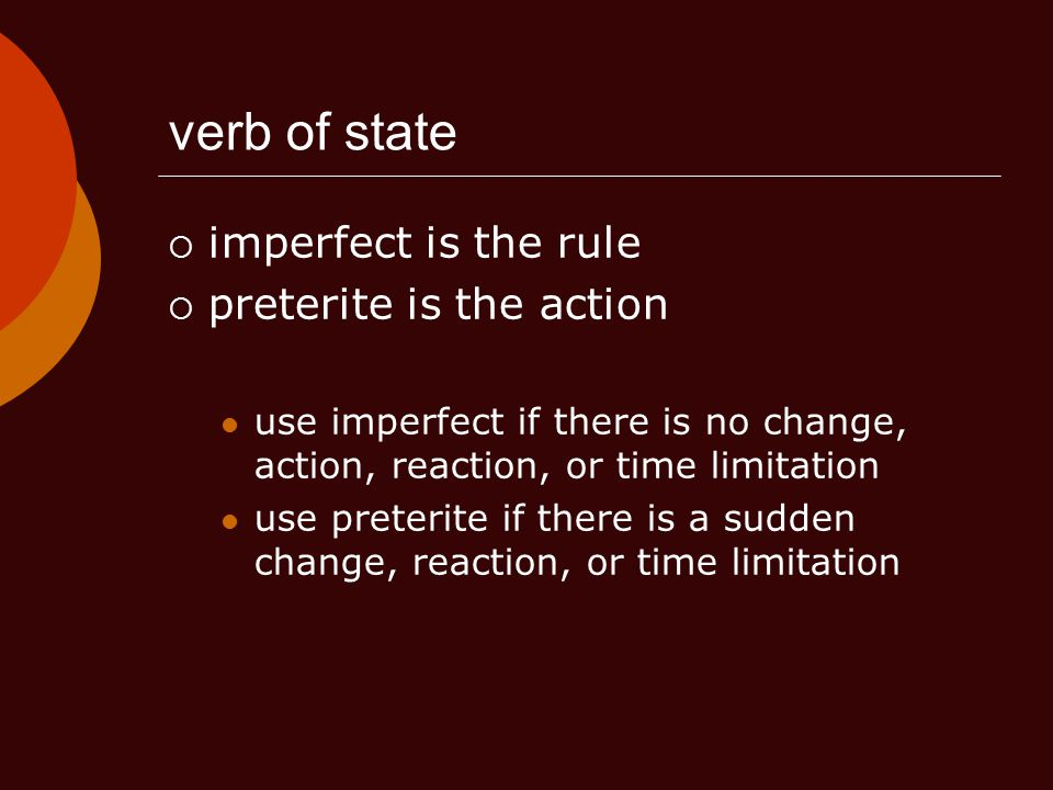 verb of state imperfect is the rule preterite is the action