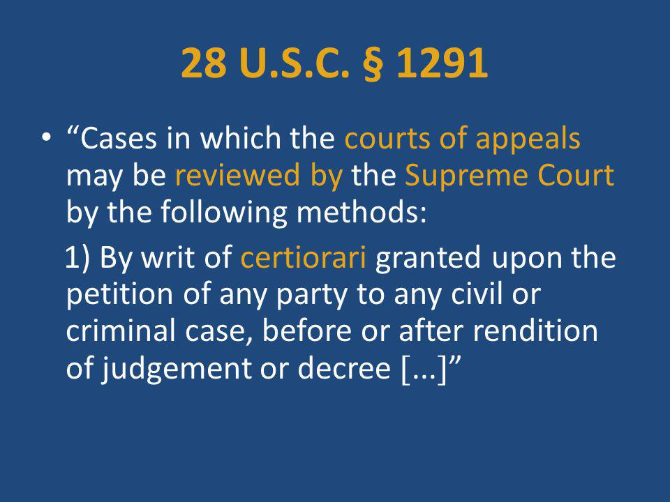 28 U.S.C. § 1291 Cases in which the courts of appeals may be reviewed by the Supreme Court by the following methods: