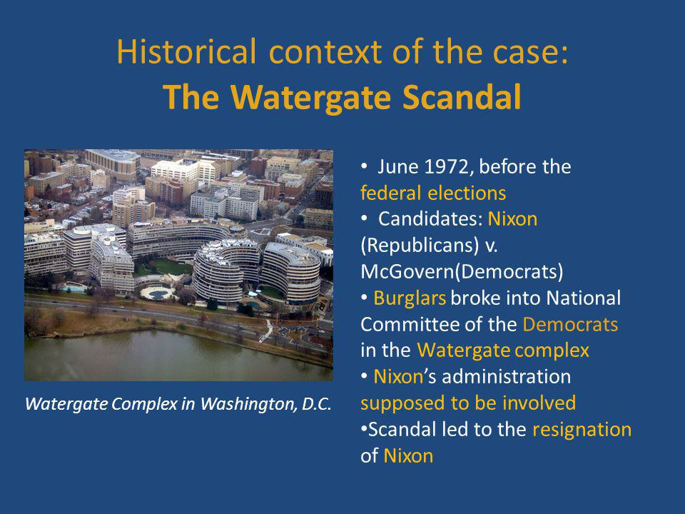 Historical context of the case: The Watergate Scandal