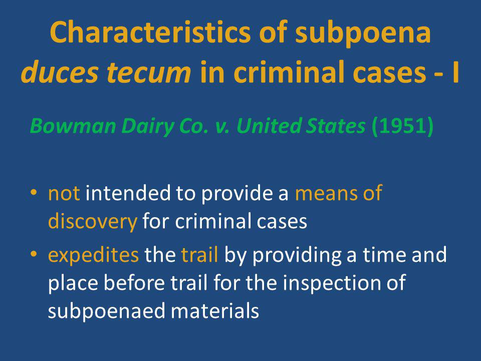 Characteristics of subpoena duces tecum in criminal cases - I