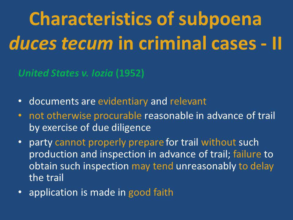 Characteristics of subpoena duces tecum in criminal cases - II