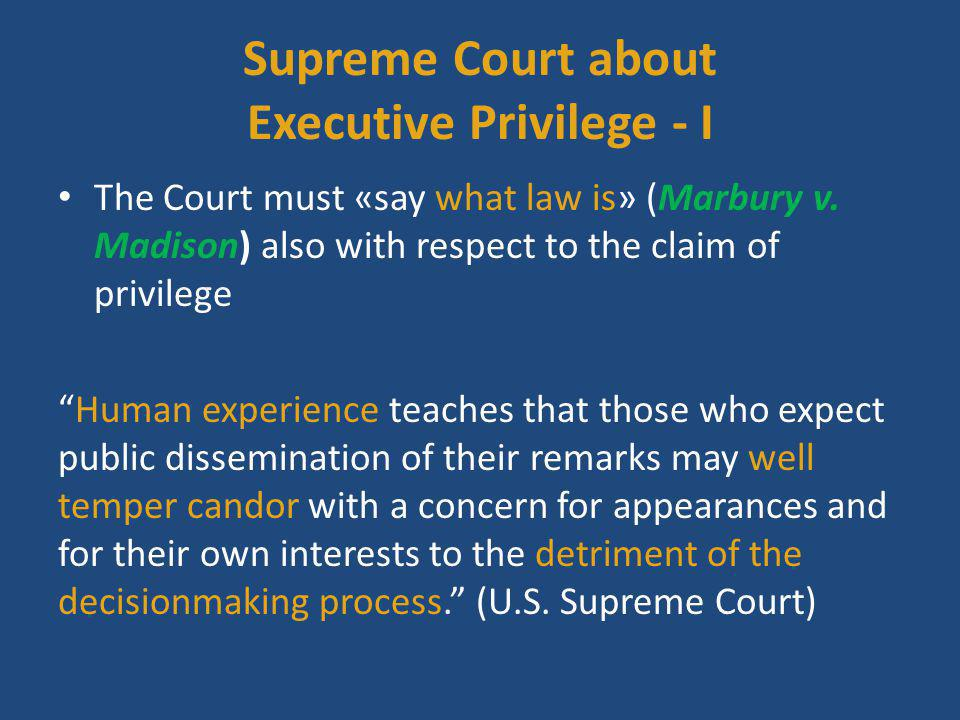 Supreme Court about Executive Privilege - I