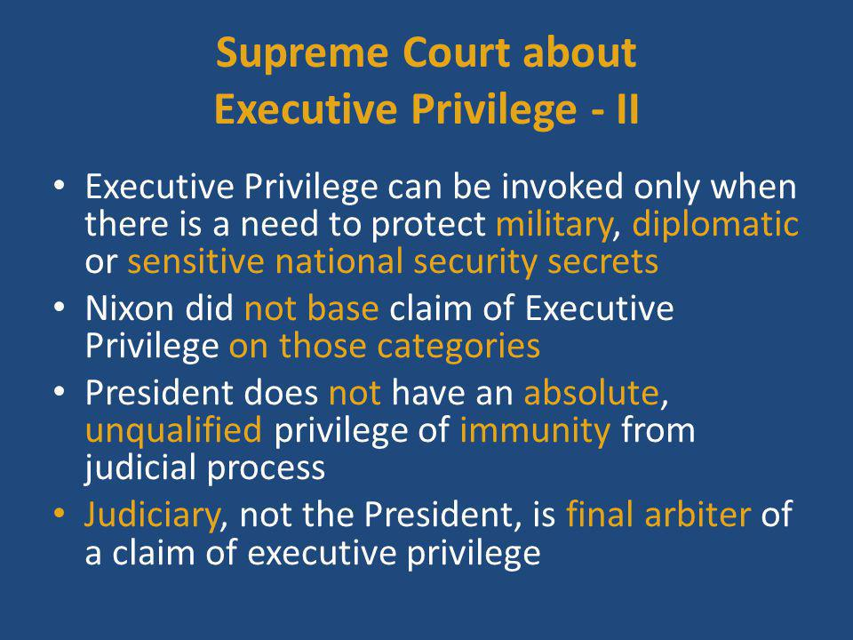 Supreme Court about Executive Privilege - II