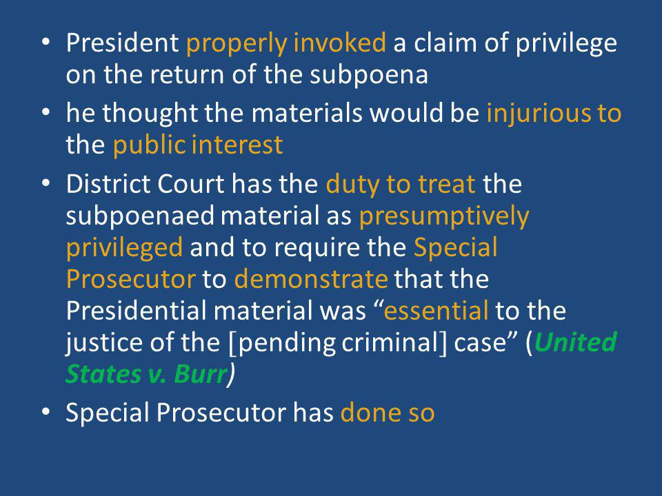 President properly invoked a claim of privilege on the return of the subpoena