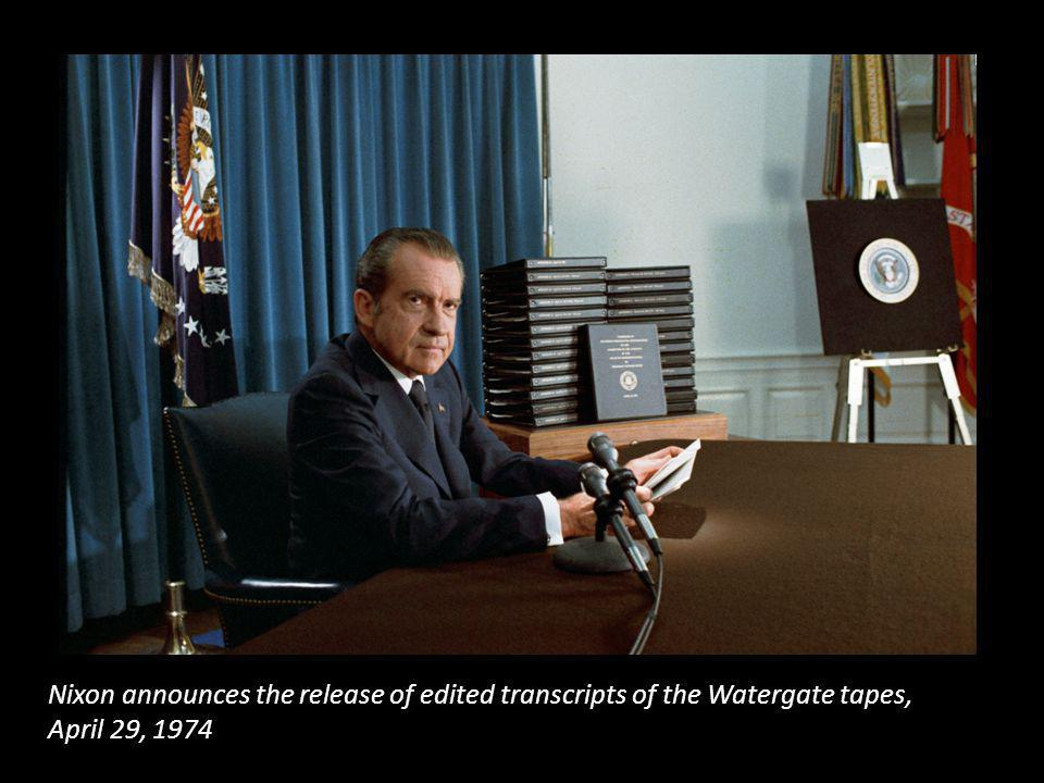 Nixon announces the release of edited transcripts of the Watergate tapes,