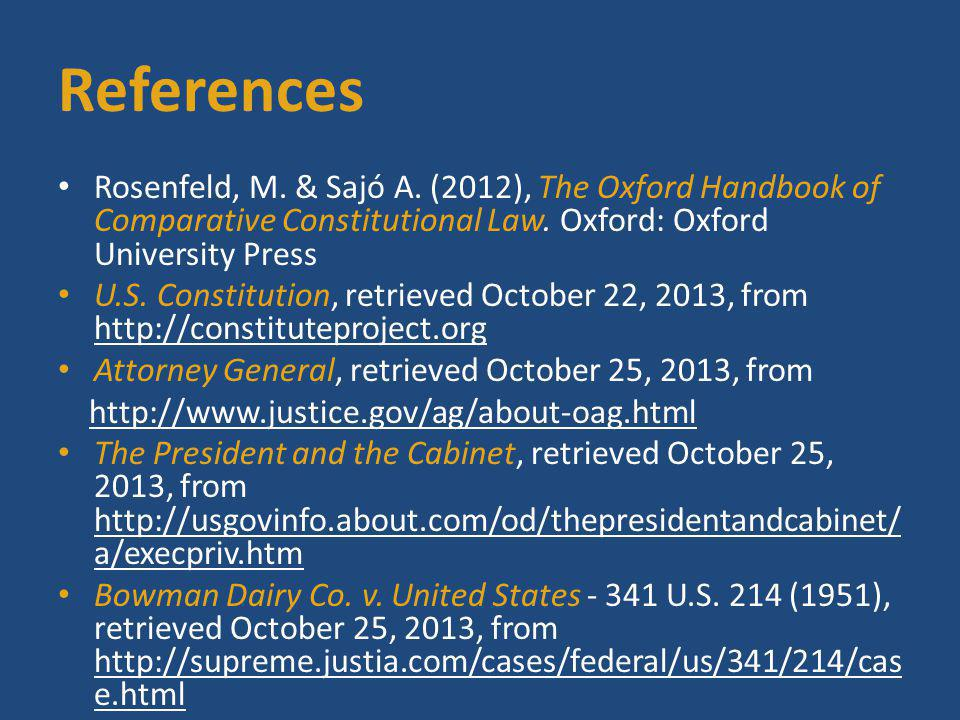 References Rosenfeld, M. & Sajó A. (2012), The Oxford Handbook of Comparative Constitutional Law. Oxford: Oxford University Press.
