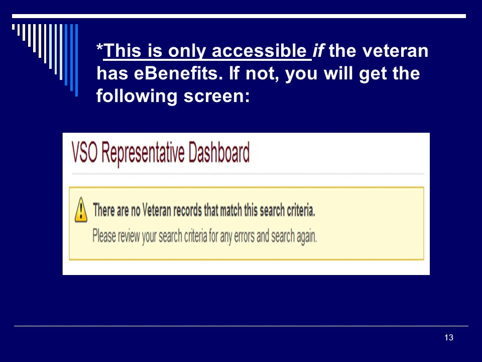 This is only accessible if the veteran has eBenefits