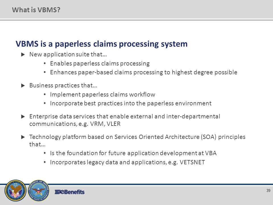 VBMS is a paperless claims processing system