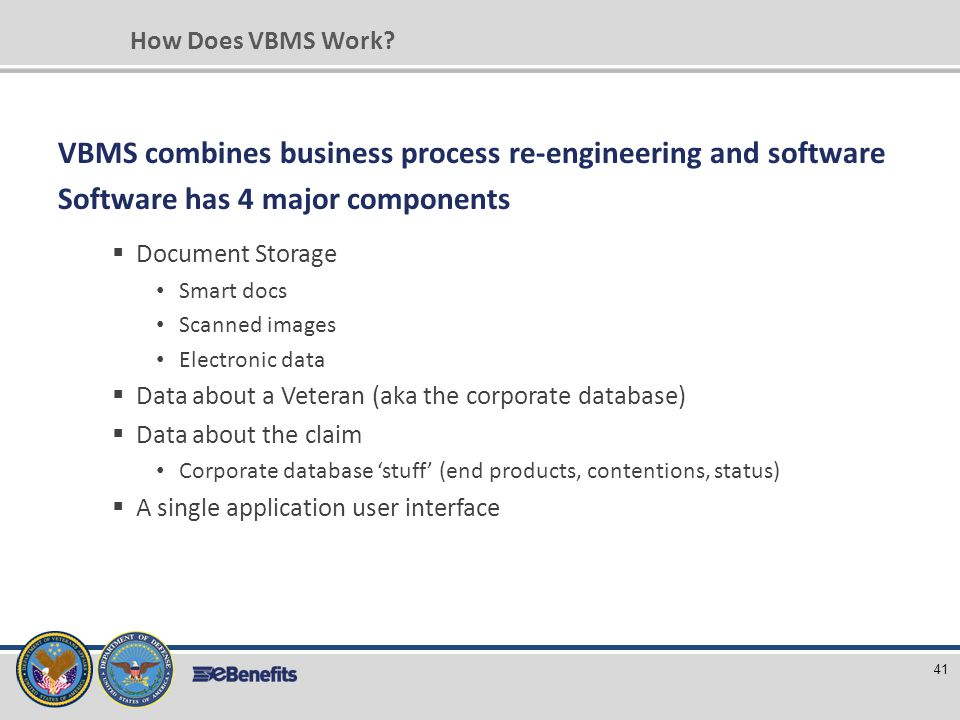 VBMS combines business process re-engineering and software