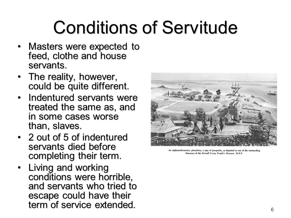 Conditions of Servitude