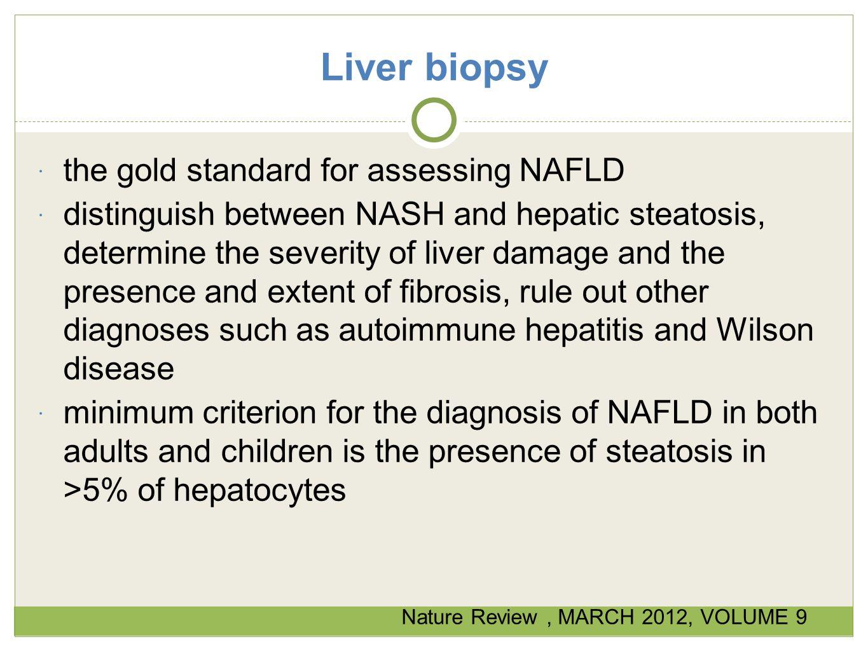 Liver biopsy the gold standard for assessing NAFLD