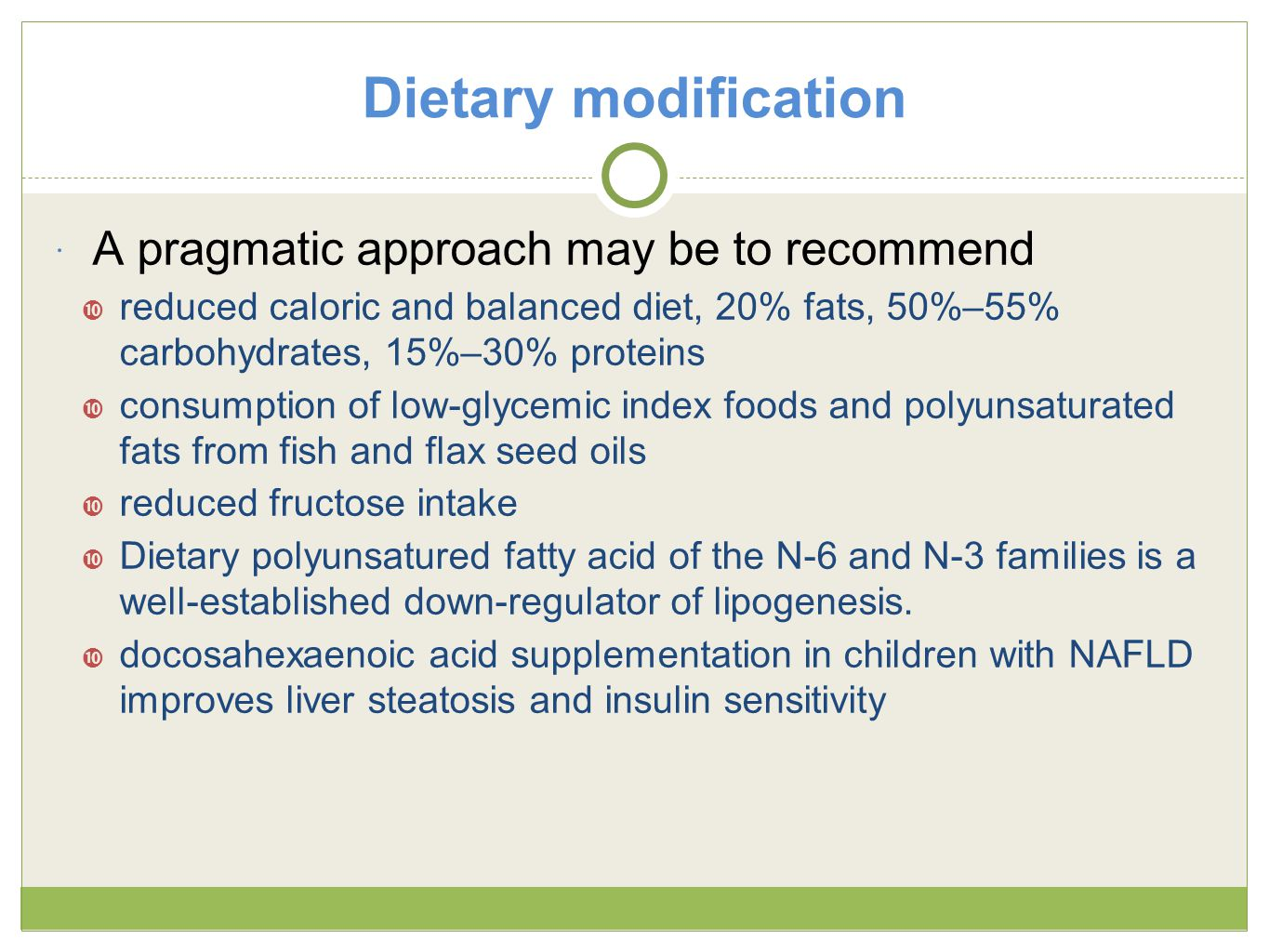 Dietary modification A pragmatic approach may be to recommend