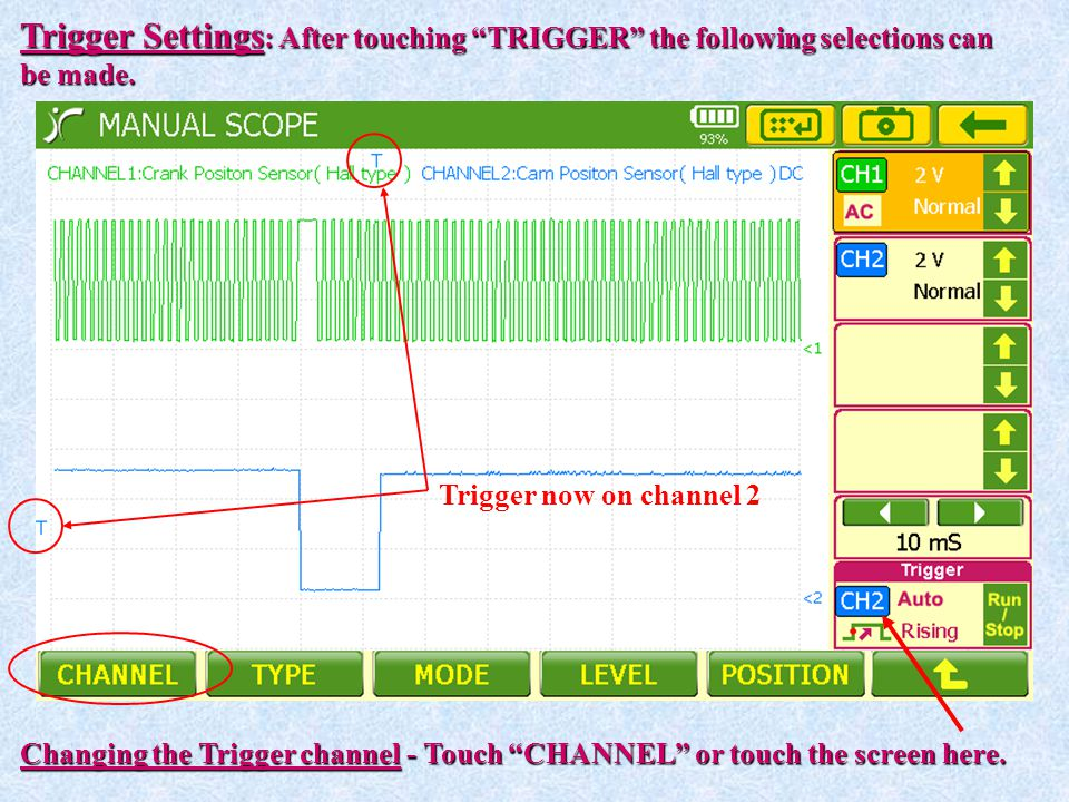 Trigger Settings: After touching TRIGGER the following selections can
