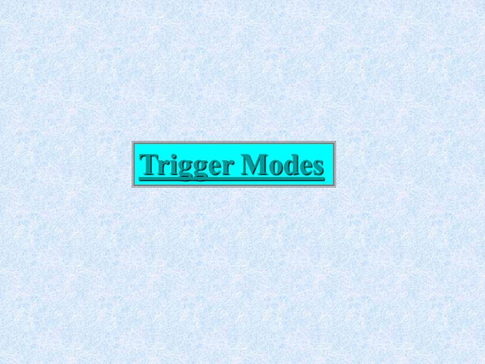 Trigger Modes