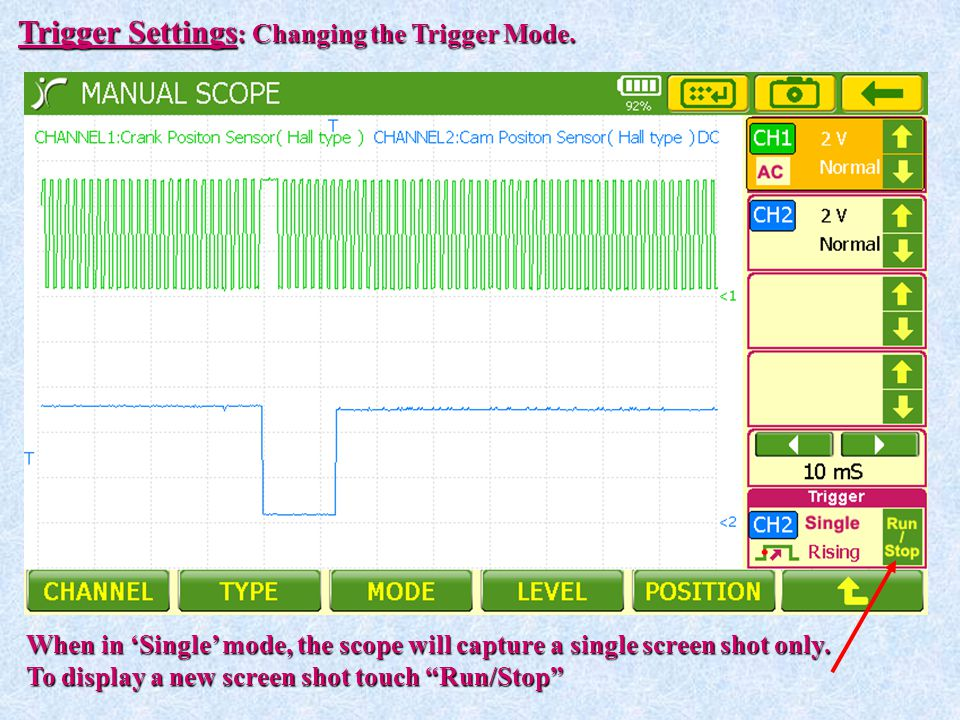 Trigger Settings: Changing the Trigger Mode.