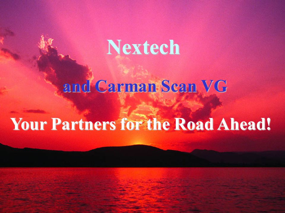 Nextech and Carman Scan VG Your Partners for the Road Ahead!