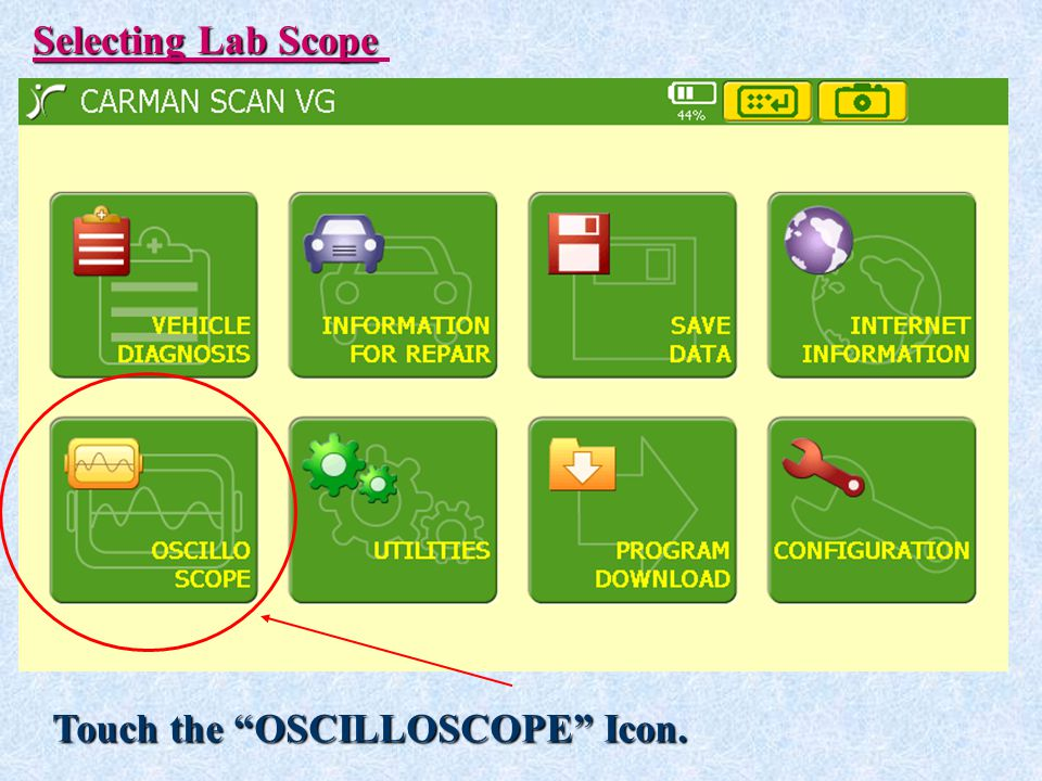 Selecting Lab Scope Touch the OSCILLOSCOPE Icon.