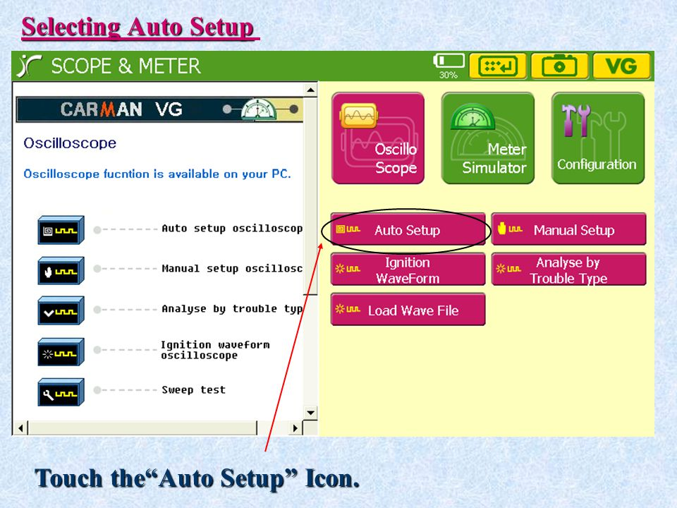 Selecting Auto Setup Touch the Auto Setup Icon.