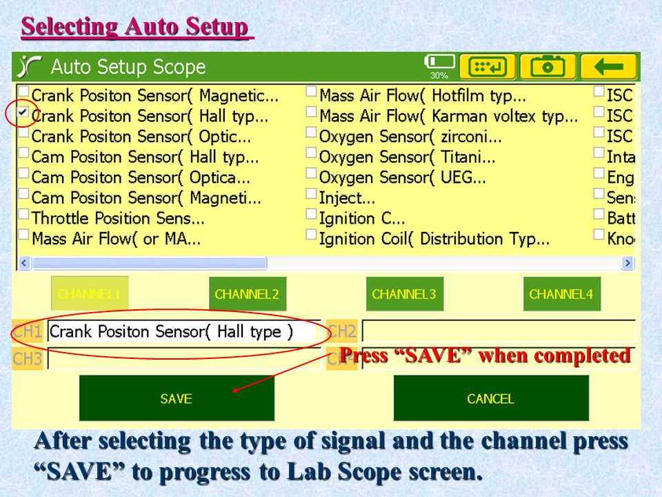 After selecting the type of signal and the channel press