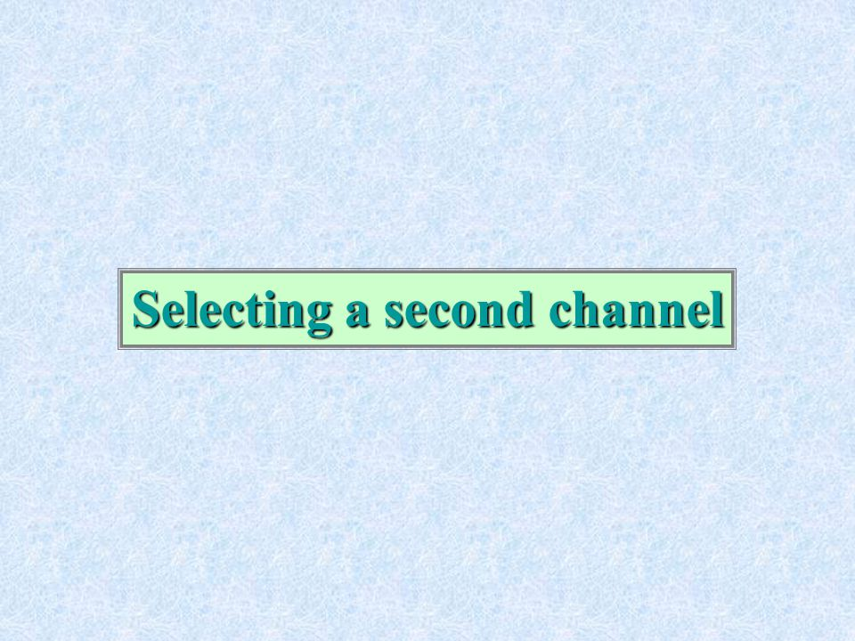 Selecting a second channel
