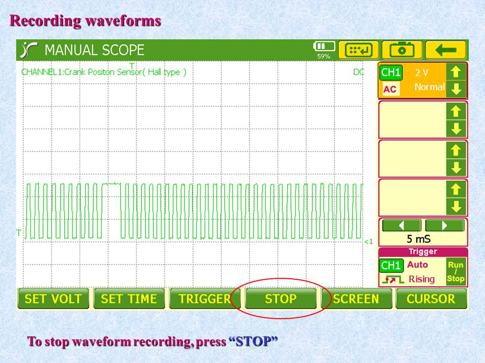 Recording waveforms To stop waveform recording, press STOP