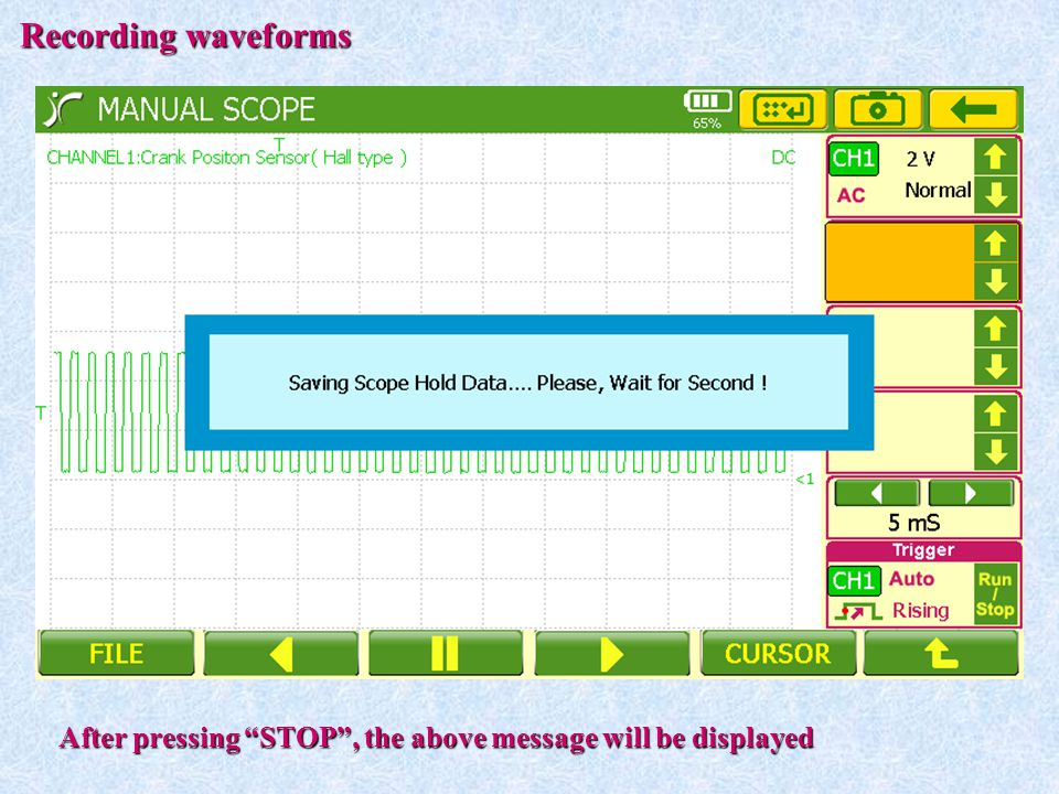 Recording waveforms After pressing STOP , the above message will be displayed