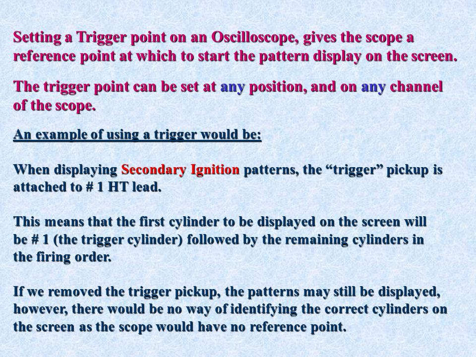Setting a Trigger point on an Oscilloscope, gives the scope a