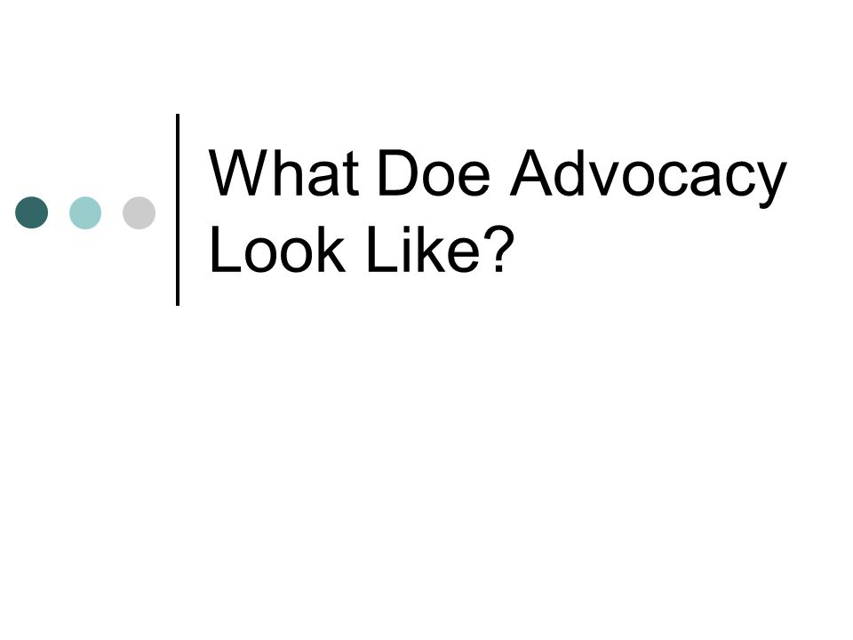 What Doe Advocacy Look Like