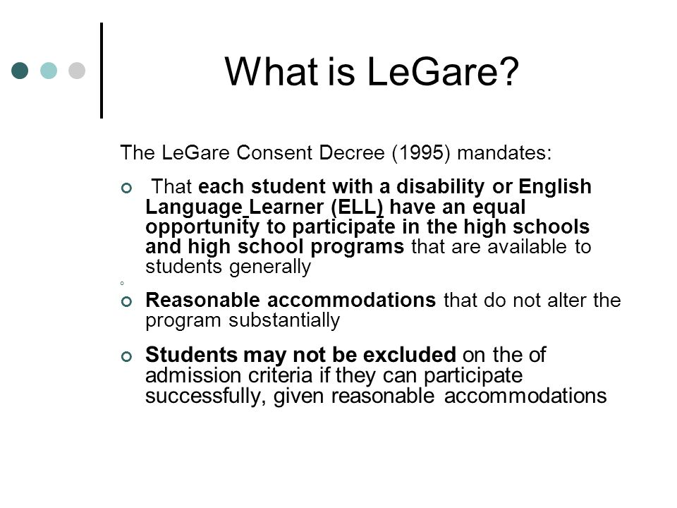 What is LeGare The LeGare Consent Decree (1995) mandates:
