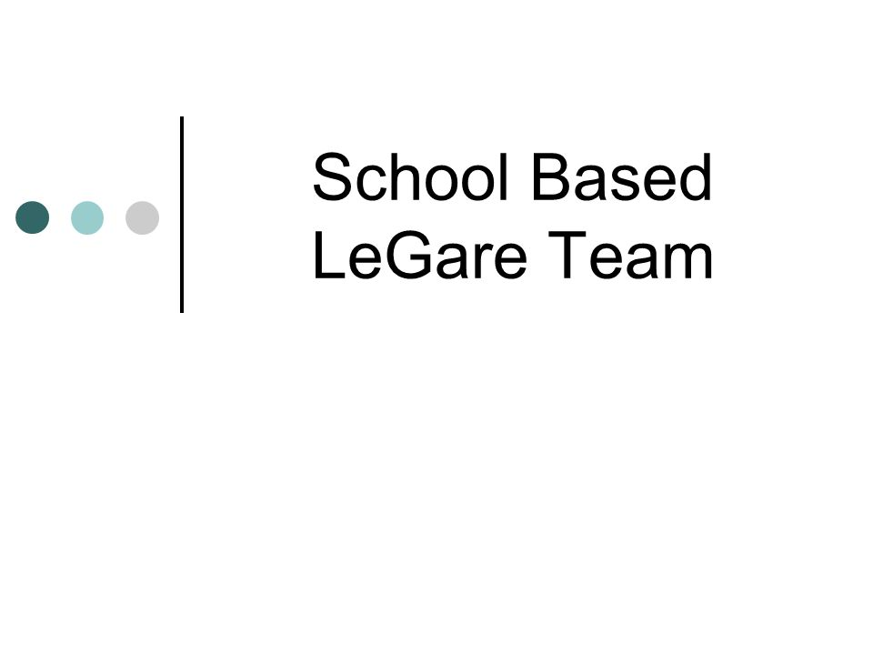 School Based LeGare Team
