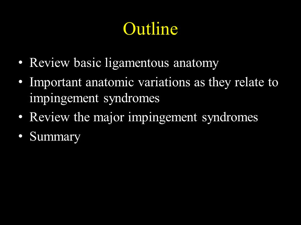 Outline Review basic ligamentous anatomy