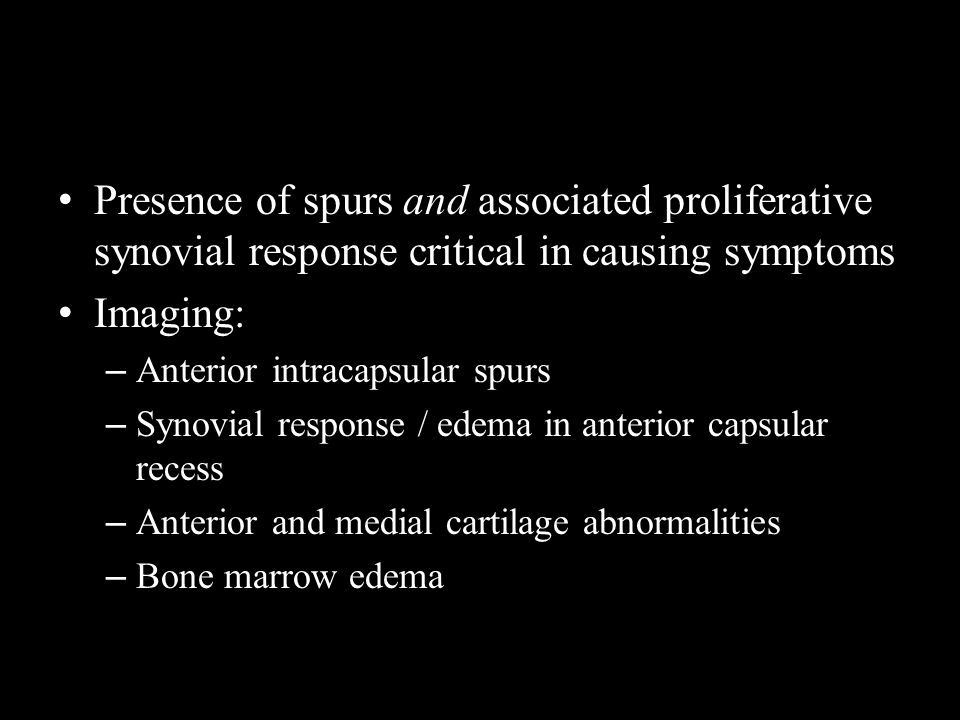 Presence of spurs and associated proliferative synovial response critical in causing symptoms