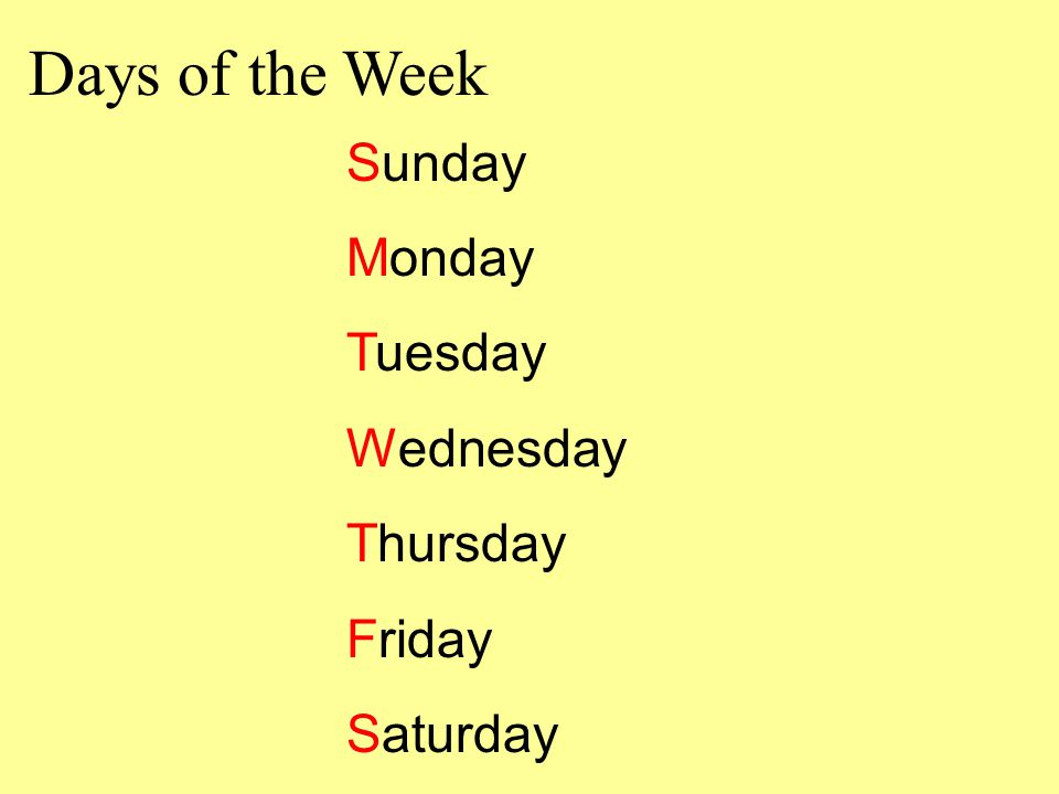 Days of the Week Sunday Monday Tuesday Wednesday Thursday Friday