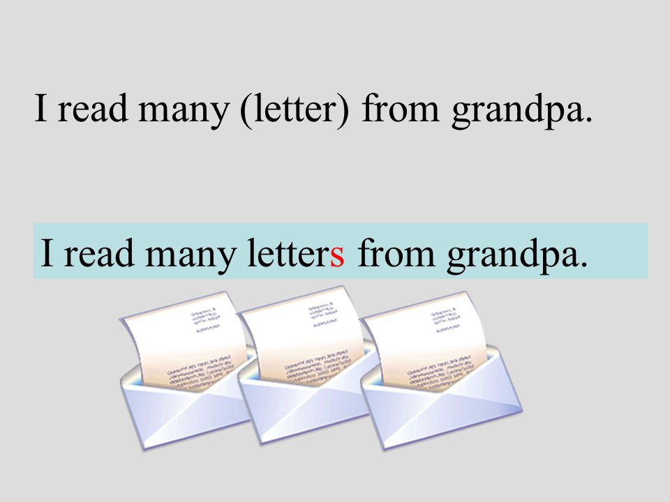 I read many (letter) from grandpa.