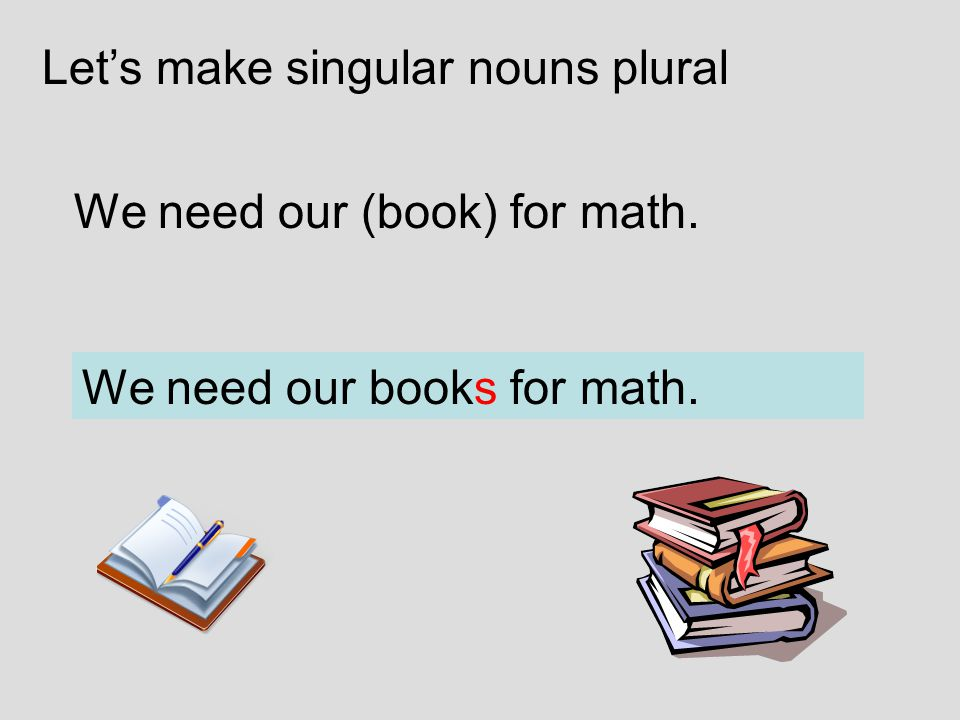 Let's make singular nouns plural