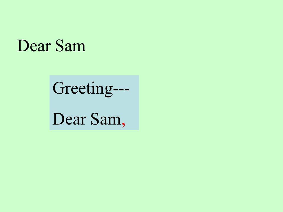 Dear Sam Greeting--- Dear Sam,