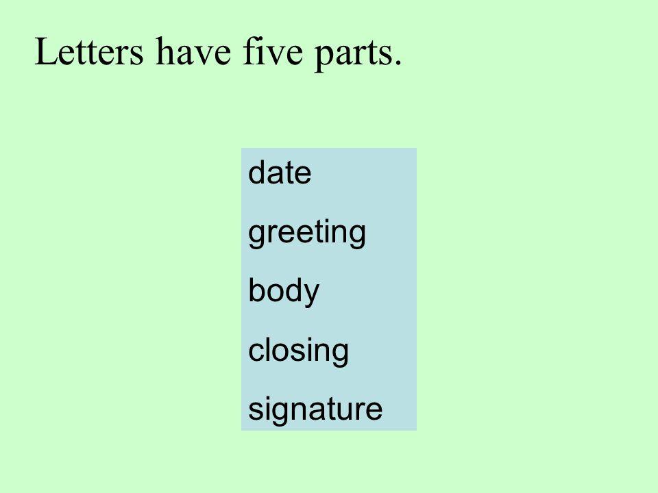 Letters have five parts.