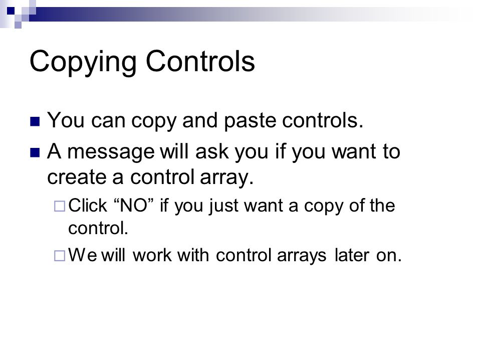 Copying Controls You can copy and paste controls.