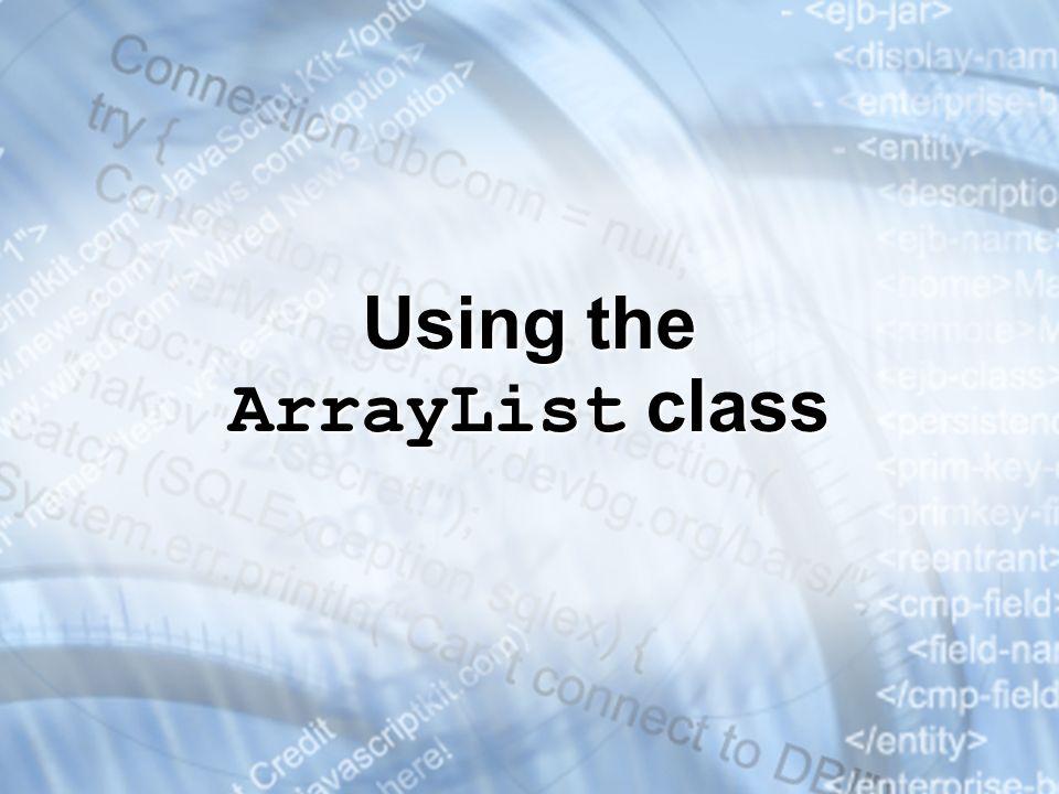 Using the ArrayList class