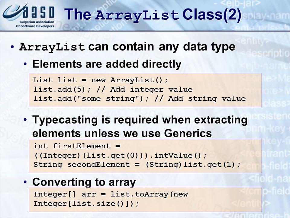 The ArrayList Class(2) ArrayList can contain any data type
