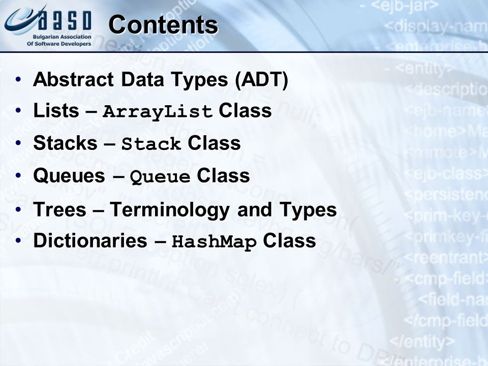 Contents Abstract Data Types (ADT) Lists – ArrayList Class