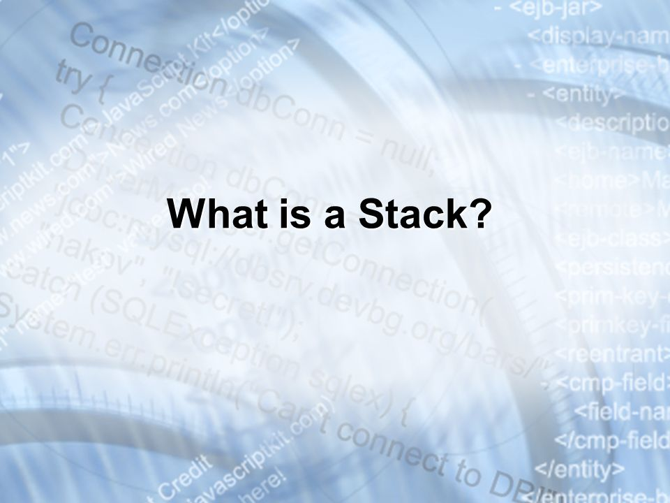 * 3/25/201707/16/96. What is a Stack