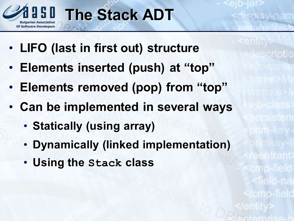 The Stack ADT LIFO (last in first out) structure