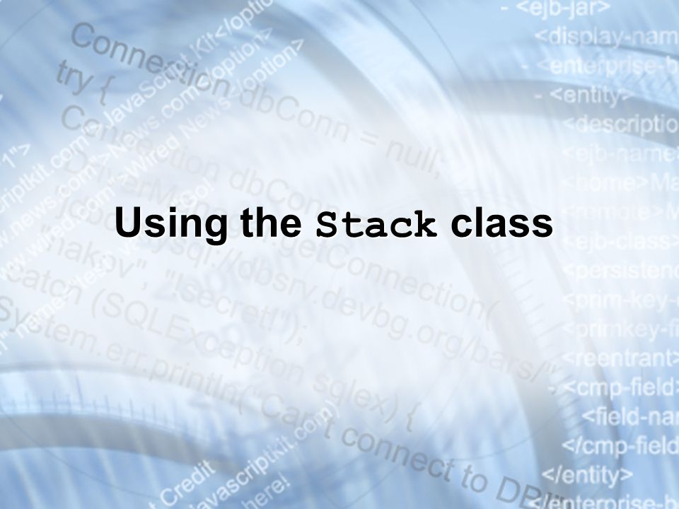 Using the Stack class * 3/25/201707/16/96