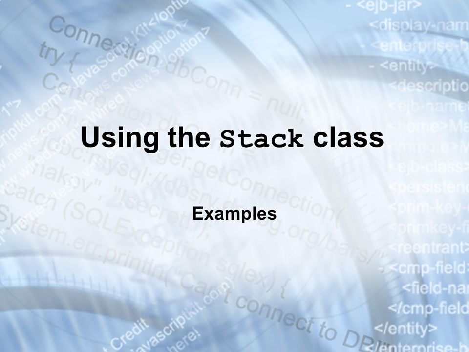 Using the Stack class Examples * 3/25/201707/16/96